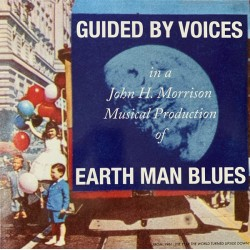 GUIDED BY VOICES : LP Earth Man Blues