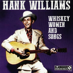 WILLIAMS Hank : LP Whiskey Women And Songs