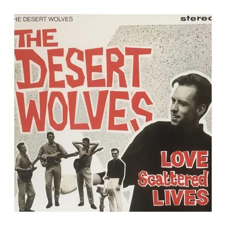 DESERT WOLVES (the) : Love Scattered Lives