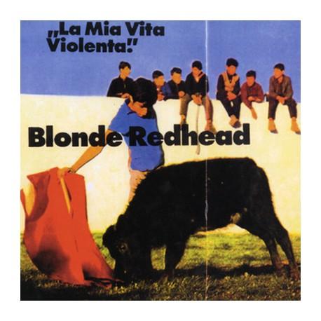 BLONDE REDHEAD : LP La Mia Vita Violenta