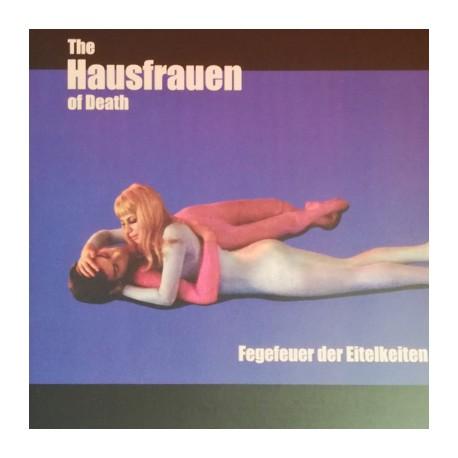 HAUSFRAUEN OF DEATH (the) : LP Fegefeuer Der Eitelkeiten