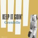 GRENFELLE : Keep It Goin'