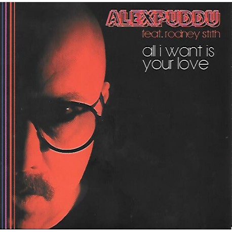 PUDDU Alex : All I Want Is Your Love