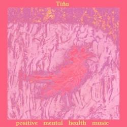TINA : CD  Positive Mental Health Music