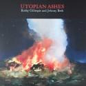 GILLESPIE Bobby / BETH Jehnny : LP Utopian Ashes