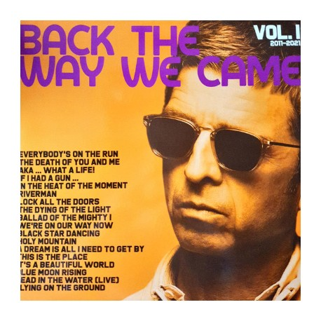GALLAGHER Noel : LPx2 Back The Way We Came : Vol. 1 (2011 - 2021)