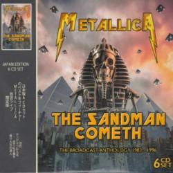 METALLICA : CDx6 The Sandman Cometh (The Broadcast Anthology 1983 - 1996)