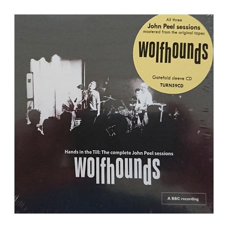 WOLFHOUNDS : CD Hands In The Till : The Complete John Peel Sessions