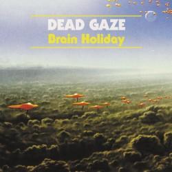 DEAD GAZE : LP Brain Holiday
