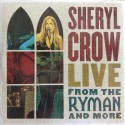CROW Sheryl : LPx4 Live From The Ryman And More