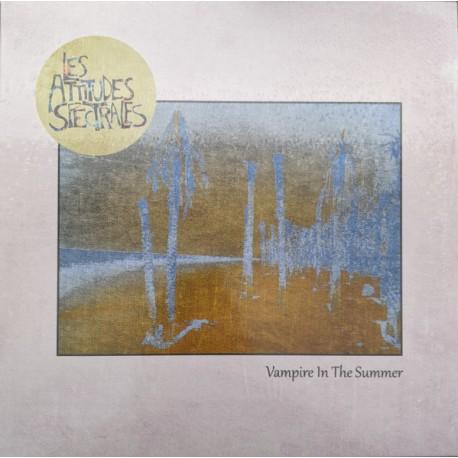 ATTITUDES SPECTRALES (les) : LP Vampire In The Summer