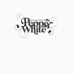 PEPPER WHITE : LP The Lonely Tunes Of Pepper White