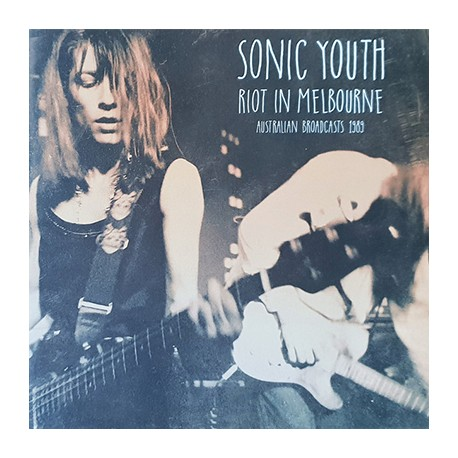 SONIC YOUTH : LPx2 Riot In Melbourne