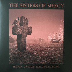 SISTERS OF MERCY (the) : LP Melkweg, Amsterdam, Holland June 2nd, 1984