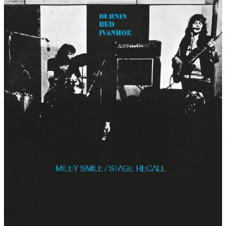 BURNIN RED IVANHOE : LP Miley Smile / Stage Recall