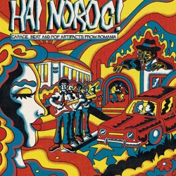 VARIOUS : LP Hai Noroc! Garage, Beat And Pop Artifacts From Romania