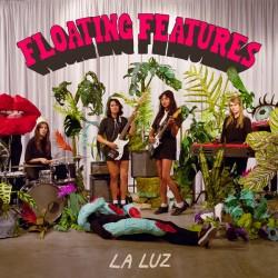 LA LUZ : LP Floating Features
