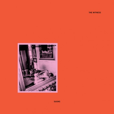 SUUNS : LP The Witness