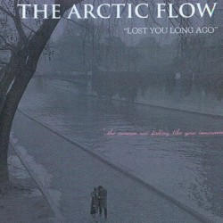 ARCTIC FLOW (the) : CD Lost You Long Ago