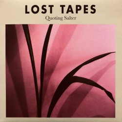 LOST TAPES : Quoting Salter