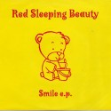 RED SLEEPING BEAUTY : Smile E.P.
