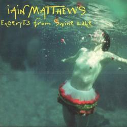 MATTHEWS Iain : CD Excerpts From Swine Lake