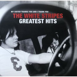 WHITE STRIPES (the) : LPx2 My Sister Thanks You And I Thank You The White Stripes Greatest Hits