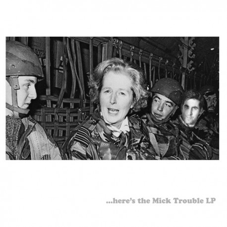 MICK TROUBLE : LP Here's The Mick Trouble