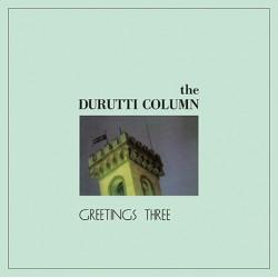 DURUTTI COLUMN (the) : LP Greetings Three