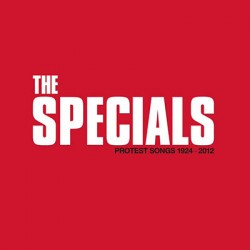 SPECIALS (the) : LP Protest Songs 1924-2012