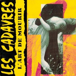 CADAVRES (les) : LP L'Art De Mourir (2021)