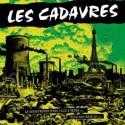CADAVRES (les) : LP La Catastrophe N'est Plus A Venir...Elle Est Déjà Là...