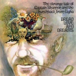 BREAD LOVE AND DREAMS : LP The Strange Tale Of Captain Shannon And The Hunchback From Gigha