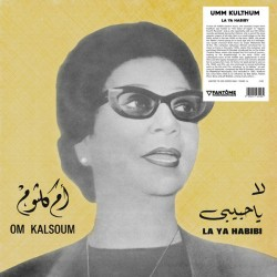 OM KALSOUM : LP La Ya Habibi