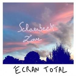 ECRAN TOTAL : LP Schaerbeek Love