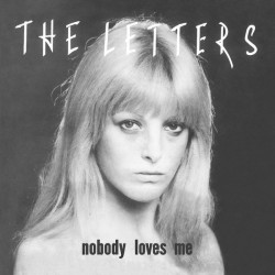 LETTERS (the) : Nobody Loves Me