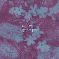 TAPE WAVES : LP Bright