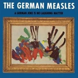 GERMAN MEASLES (the) : A German Joke Is No Laughing Matter