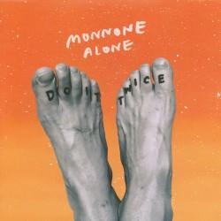 MONNONE ALONE : Do It Twice