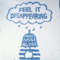 MONNONE ALONE : Feel It Disappearing