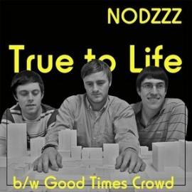 NODZZZ : True To Life