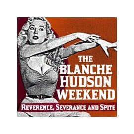 BLANCHE HUDSON WEEKEND (the) : CD Reverance, Severance And Spite