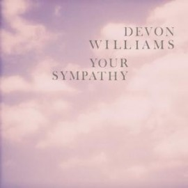 DEVON WILLIAMS : Your Sympathy