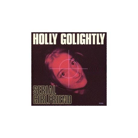 HOLLY GOLIGHTLY : LP Serial Girlfriend