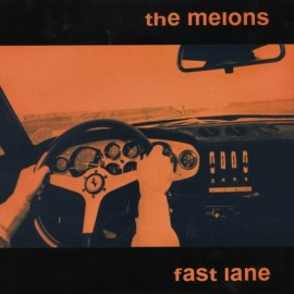MELONS (the) : Fast Lane