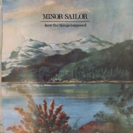 MINOR SAILOR : How Things Happened