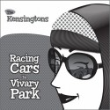 KENSINGTONS (the) : CDREP Racing Cars In Vivary Park