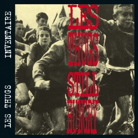 THUGS (les) : Still Angry, Still Hungry