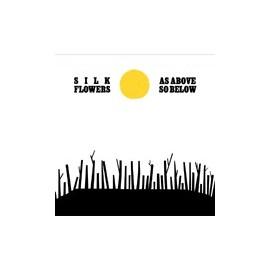 """SILK FLOWERS : 12""""EP As Above So Below"""