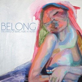 """PAINS OF BEING PURE AT HEART (the) : 7"""" Belong"""